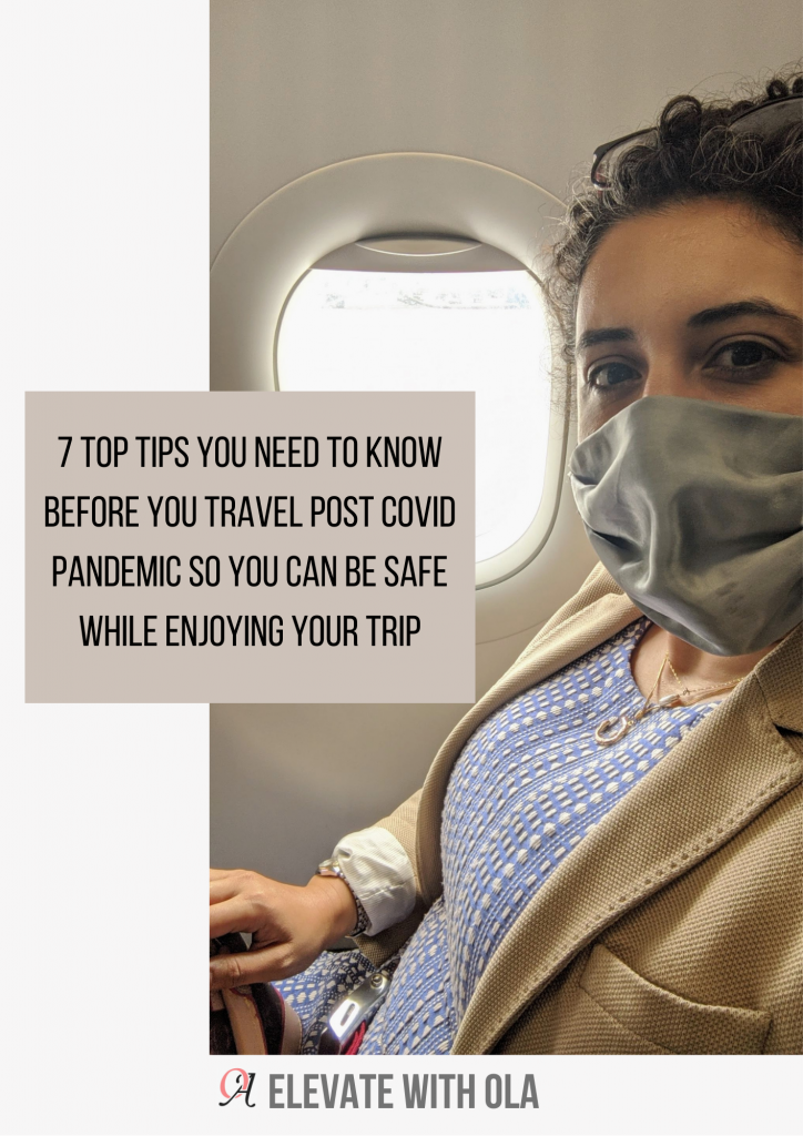 7 top tips you need to know before you travel post covid pandemic so you can be safe while enjoying your trip
